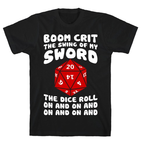 Boom, Crit, The Swing Of My Sword Mens T-Shirt