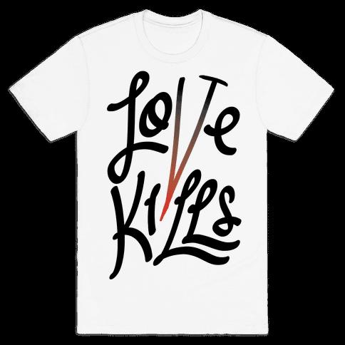 Love Kills Mens T-Shirt