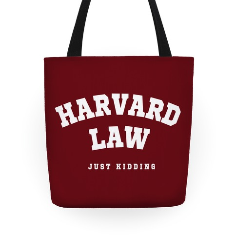 Harvard Law (Just Kidding) Tote