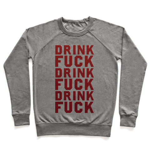 Drink F*** Repeat Pullover