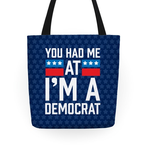 You Had Me At I'm A Democrat