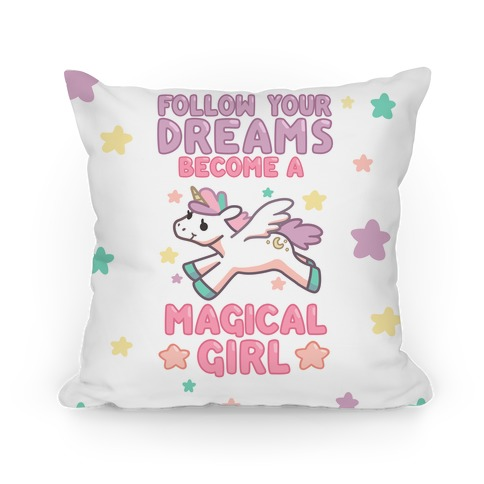 Follow Your Dreams, Become a Magical Girl Pillow