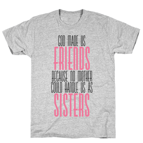 Friends and Sisters Mens T-Shirt
