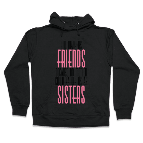 Friends and Sisters Hooded Sweatshirt