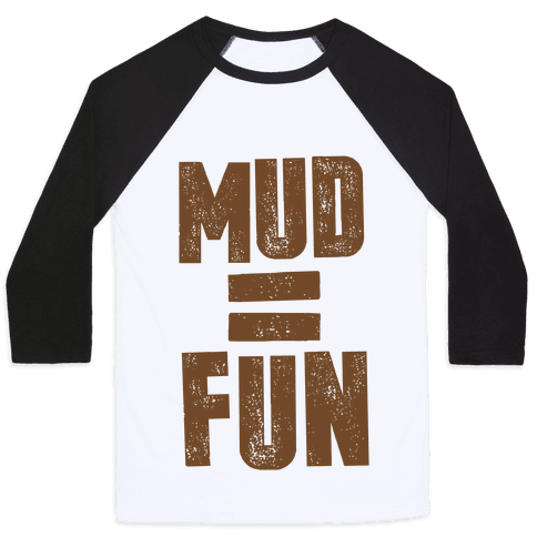 Mud = Fun Baseball Tee