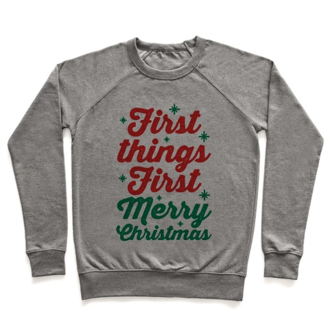 First Things First Merry Christmas Pullover