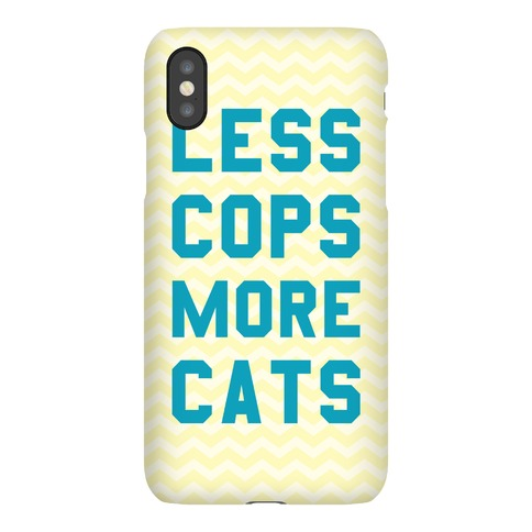Less Cops More Cats Phone Case