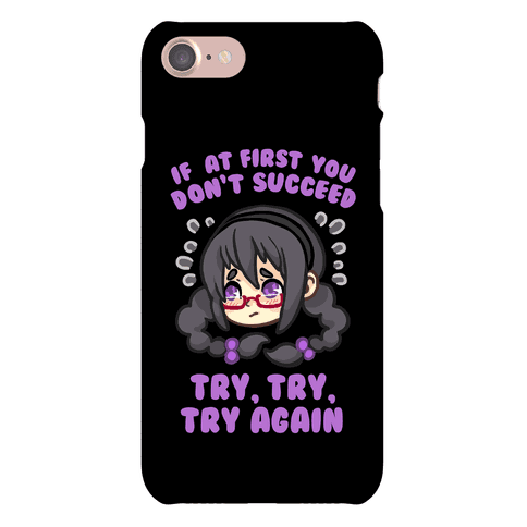 IF AT FIRST YOU DON'T SUCCEED TRY, TRY, TRY AGAIN Phone Case