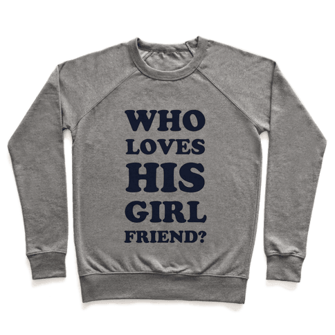 Who Loves His Girlfriend? Pullover