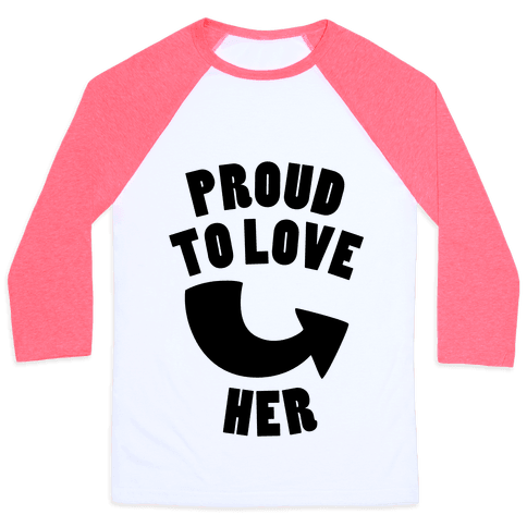 Proud To Love Her (Part 2) Baseball Tee
