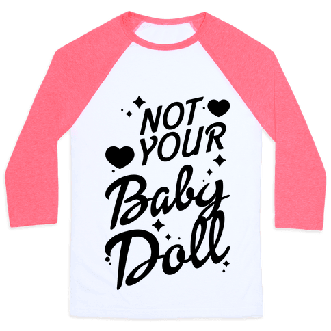 Not Your Baby Doll Baseball Tee