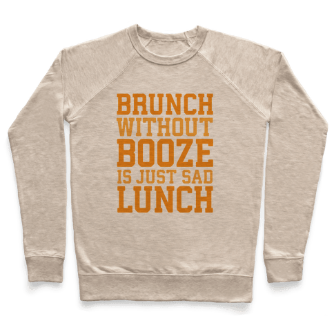 Brunch Without Booze Is Just Sad Lunch Pullover