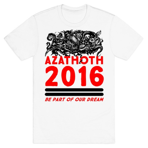 Azathoth 2016 - Be Part of Our Dream T-Shirt