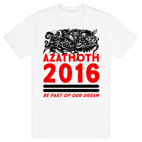 Azathoth 2016 - Be Part of Our Dream  Mens T-Shirt