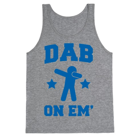 Dab on Em' Tank Top