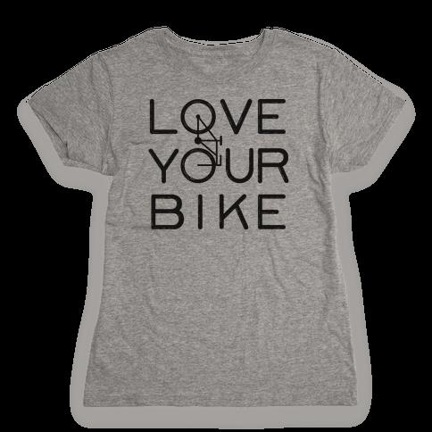 Love Your Bike Womens T-Shirt