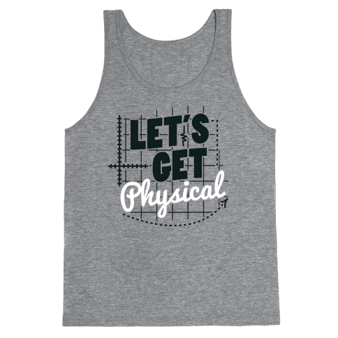 Let's Get Physical  Tank Top