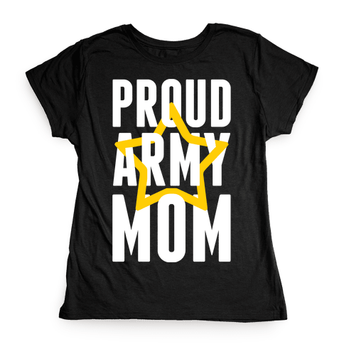 Proud Army Mom Womens T-Shirt