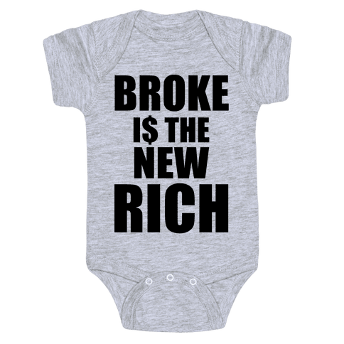 Broke Is The New Rich Baby Onesy