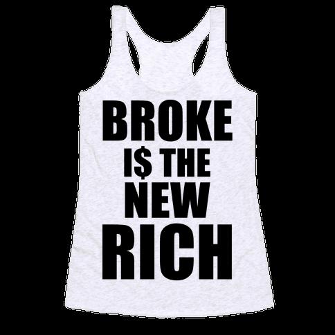 Broke Is The New Rich Racerback Tank Top