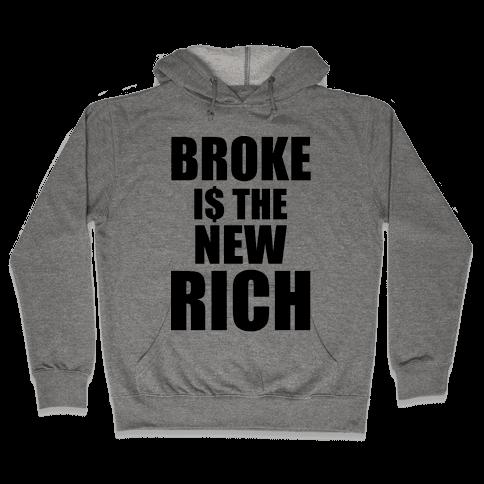 Broke Is The New Rich Hooded Sweatshirt