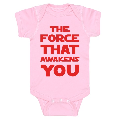 The Force That Awakens You Baby Onesy