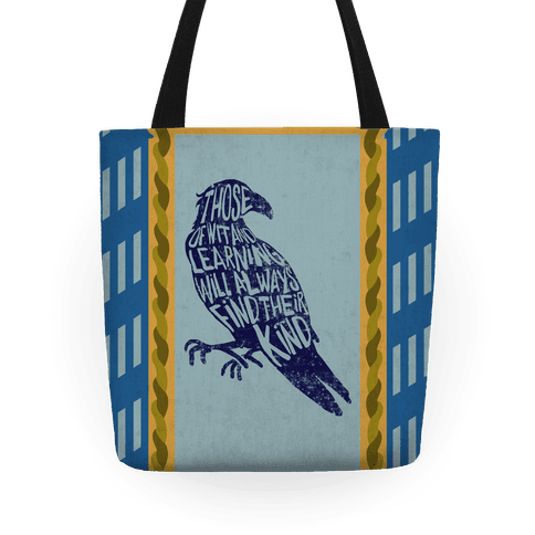Those Of Wit And Learning Will Always Find Their Kind (Ravenclaw) Tote