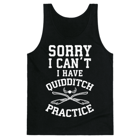 Sorry, I Can't, I Have Quidditch Practice Tank Top