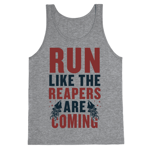 Run Like The Reapers Are Coming Tank Top