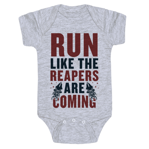 Run Like The Reapers Are Coming Baby Onesy