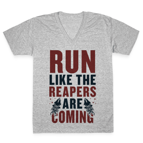 Run Like The Reapers Are Coming V-Neck Tee Shirt