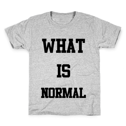 What is Normal Kids T-Shirt