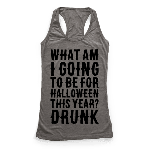 What Am I Going To Be For Halloween This Year? Racerback Tank Top