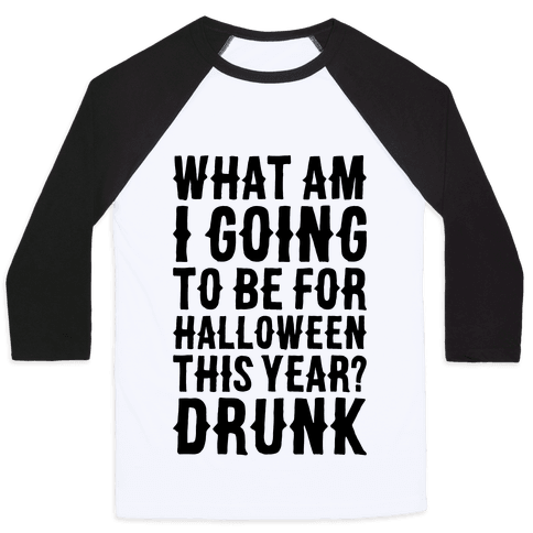 What Am I Going To Be For Halloween This Year? Baseball Tee