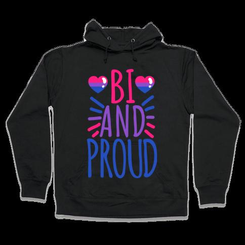 Bi And Proud Hooded Sweatshirt