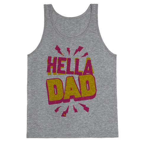 Hella Dad Tank Top