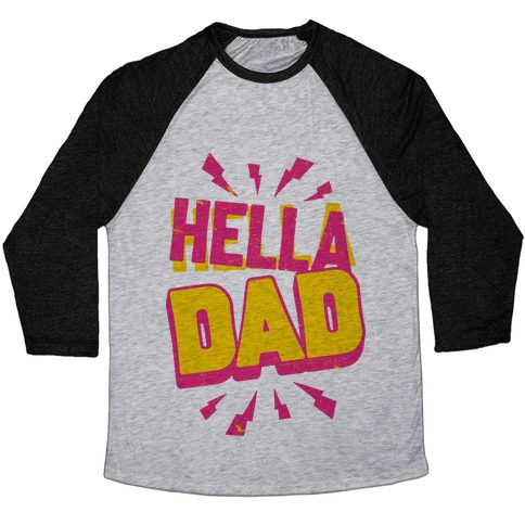 Hella Dad Baseball Tee