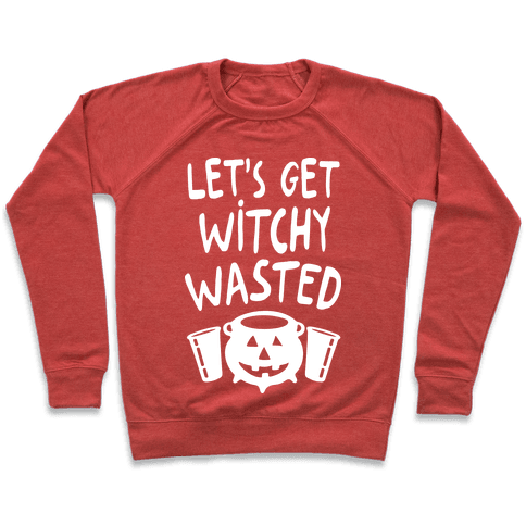 Let's Get Witchy Wasted Pullover