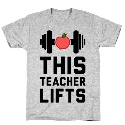 This Teacher Lifts Mens/Unisex T-Shirt