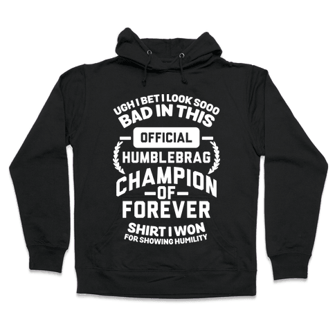 Official Humblebrag Champion of Forever Hooded Sweatshirt