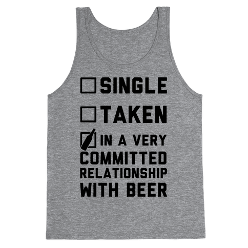 Single Taken In A Very Committed Relationship With Beer Tank Top