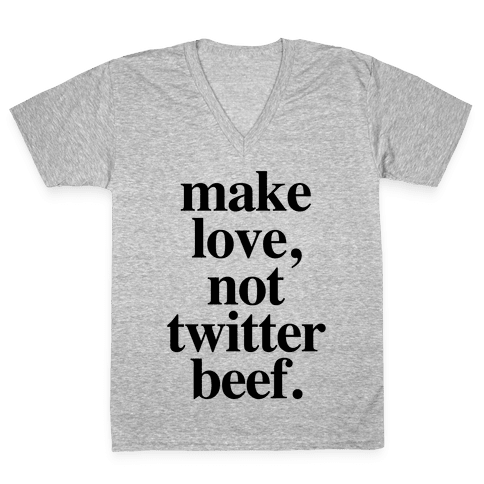 Make Love. Not Twitter Beef