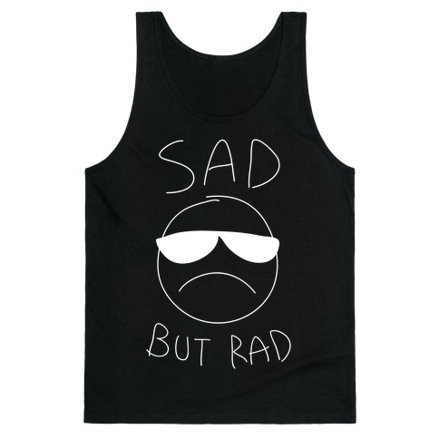 Sad But Rad Tank Top
