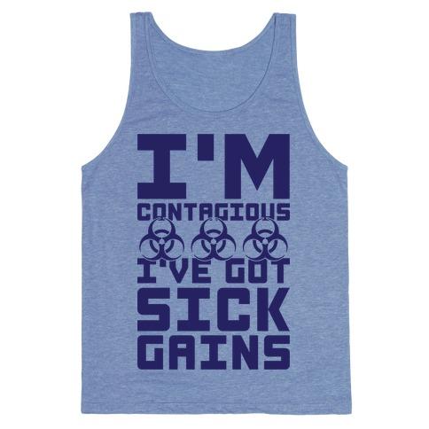 I'm Contagious I've Got Sick Gains Tank Top