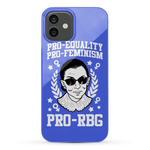 Pro-Equality Pro-Feminism Pro-RBG Phone Case