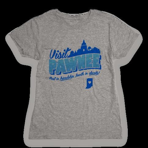 Visit Pawnee Womens T-Shirt