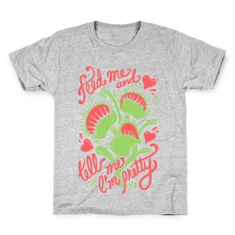 Venus Fly Trap: Feed Me And Tell Me I'm Pretty Kids T-Shirt