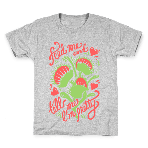 Venus Fly Trap: Feed Me And Tell Me I'm Pretty Kids T-Shirt