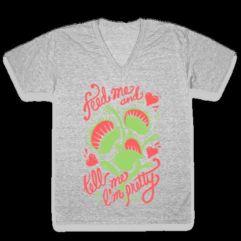 Venus Fly Trap: Feed Me And Tell Me I'm Pretty V-Neck Tee Shirt