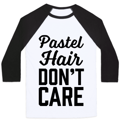 Pastel Hair Don't Care Baseball Tee